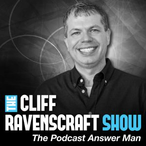 Cliff Ravenscraft <br>The Podcast Answer Man